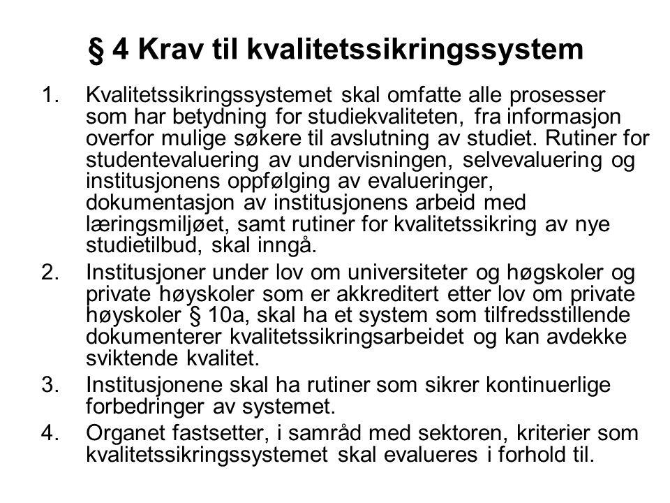 § 4 Krav til kvalitetssikringssystem