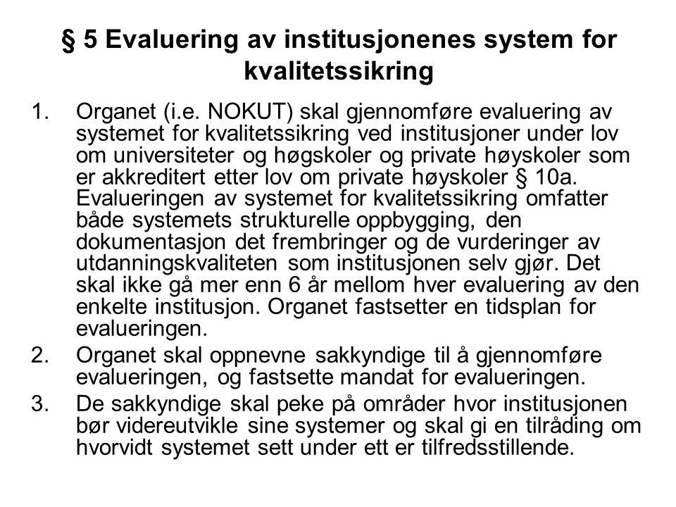 § 5 Evaluering av institusjonenes system for kvalitetssikring