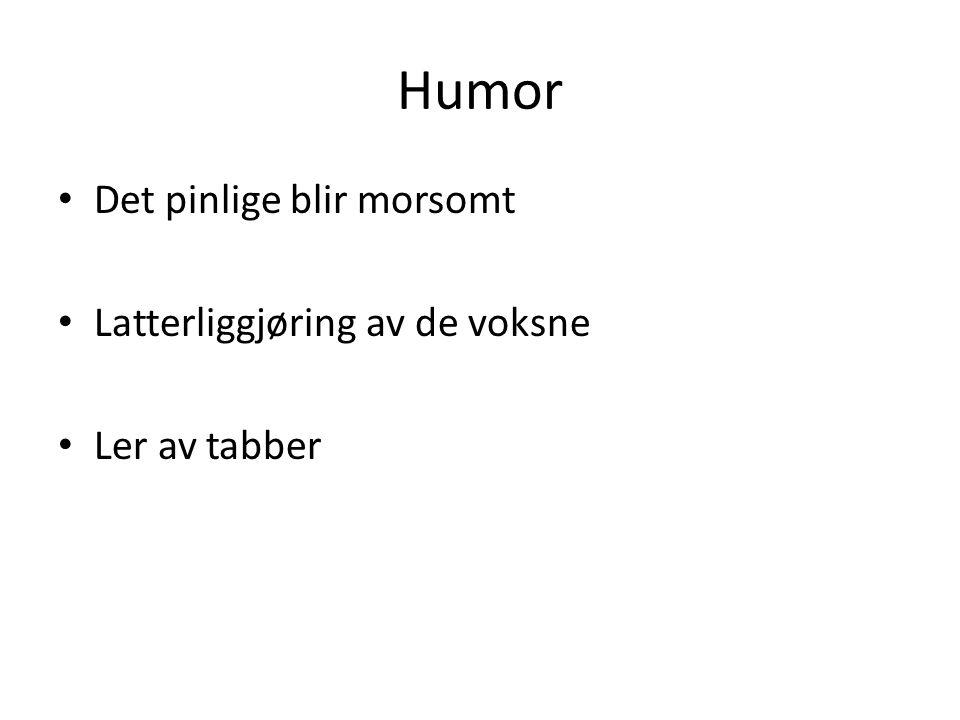 Humor Det pinlige blir morsomt Latterliggjøring av de voksne