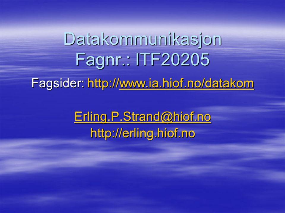 Datakommunikasjon Fagnr.: ITF20205