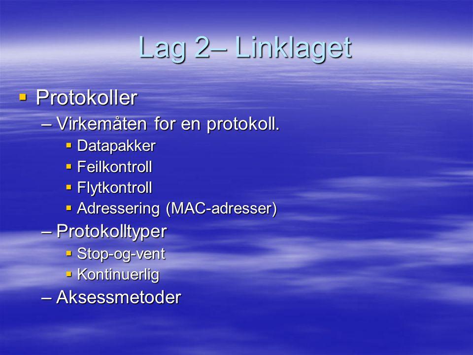 Lag 2– Linklaget Protokoller Virkemåten for en protokoll.
