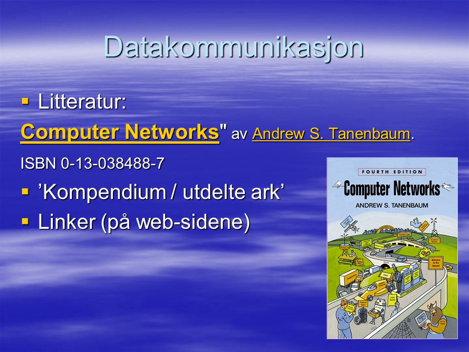 Datakommunikasjon Litteratur: