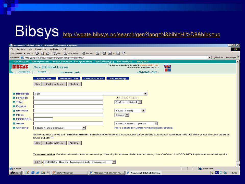 Bibsys http://wgate.bibsys.no/search/gen lang=N&bibl=HI%D8&bibk=uc