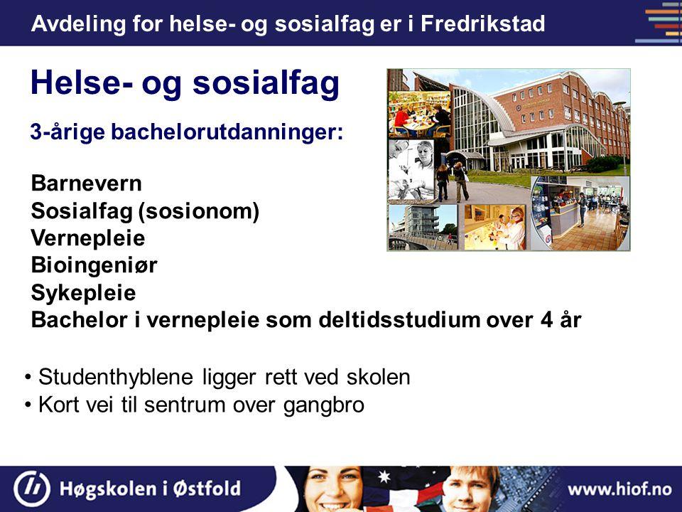 Helse- og sosialfag Avdeling for helse- og sosialfag er i Fredrikstad