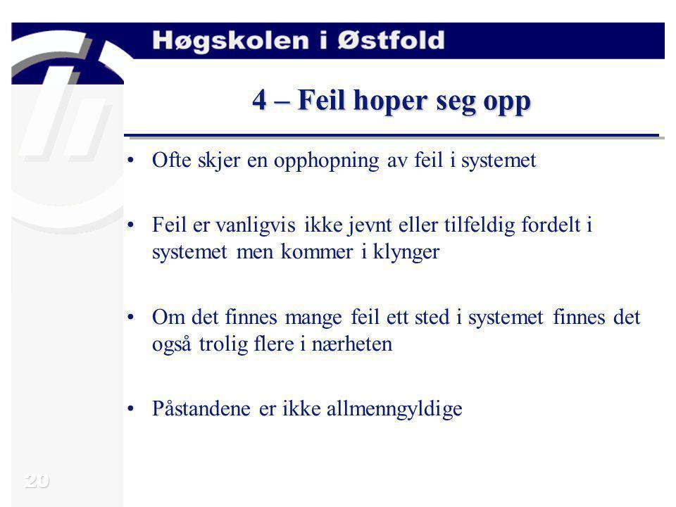 4 – Feil hoper seg opp Ofte skjer en opphopning av feil i systemet