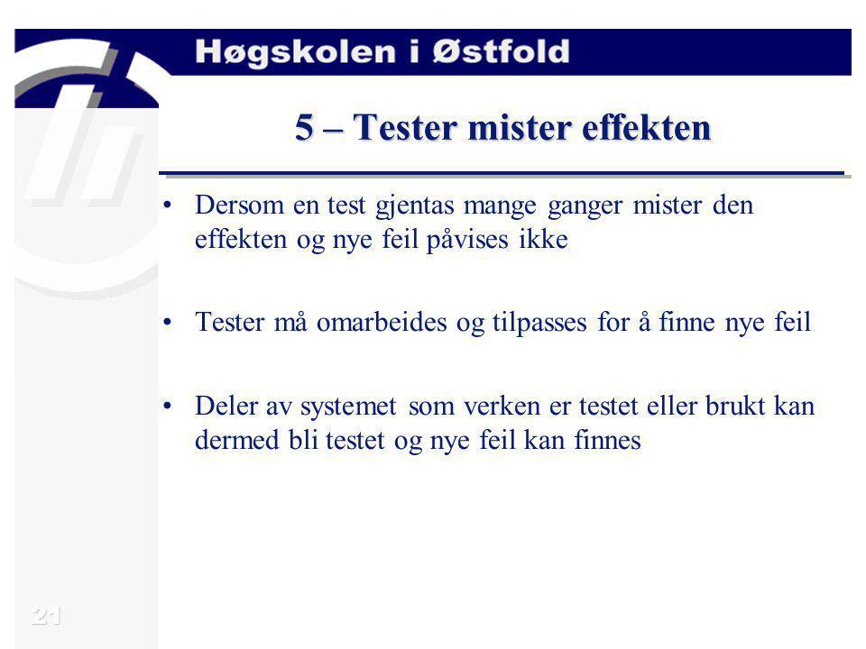 5 – Tester mister effekten