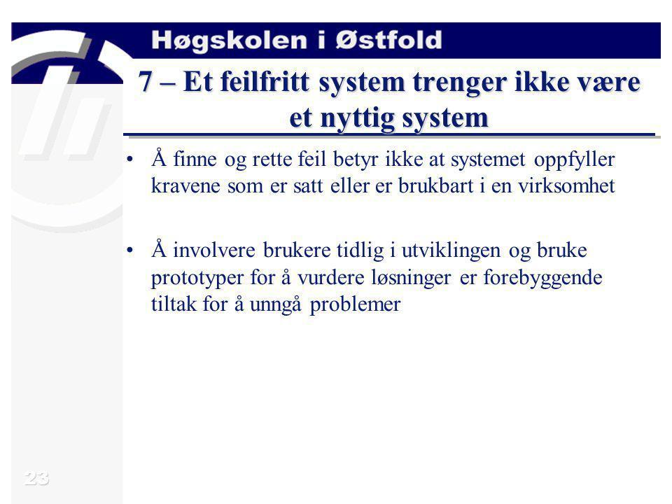 7 – Et feilfritt system trenger ikke være et nyttig system
