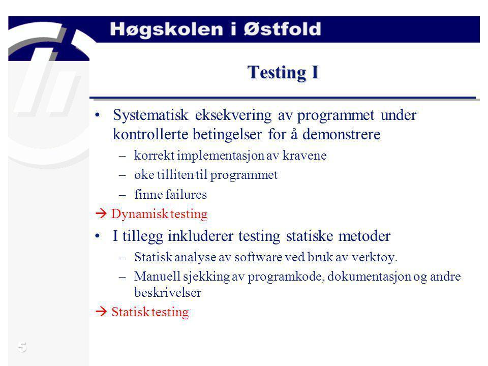 Testing I Systematisk eksekvering av programmet under kontrollerte betingelser for å demonstrere. korrekt implementasjon av kravene.