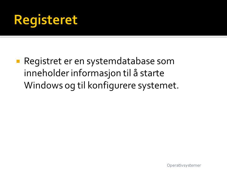 Registeret Registret er en systemdatabase som inneholder informasjon til å starte Windows og til konfigurere systemet.