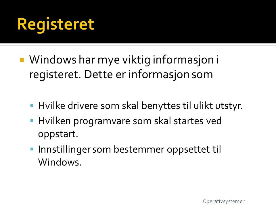 Registeret Windows har mye viktig informasjon i registeret. Dette er informasjon som. Hvilke drivere som skal benyttes til ulikt utstyr.