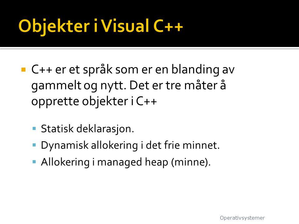 Objekter i Visual C++ C++ er et språk som er en blanding av gammelt og nytt. Det er tre måter å opprette objekter i C++