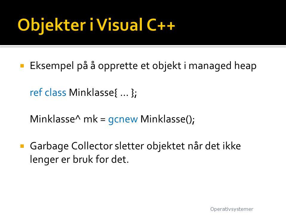 Objekter i Visual C++ Eksempel på å opprette et objekt i managed heap