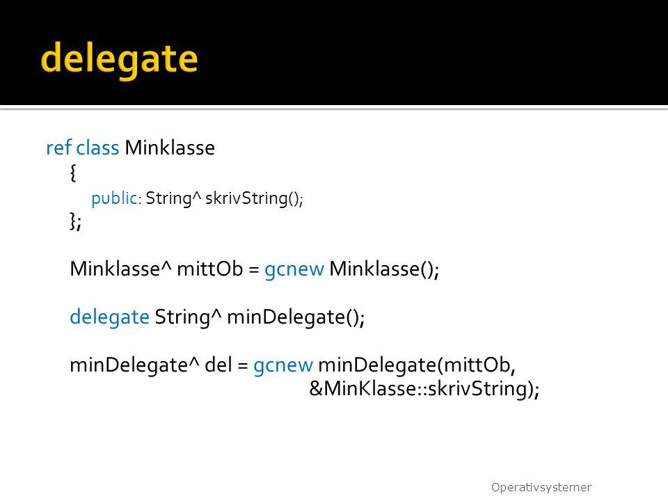 delegate ref class Minklasse { };