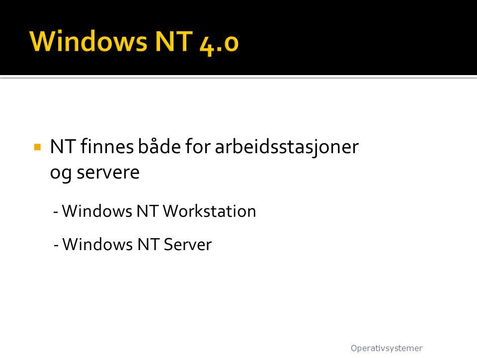 Windows NT 4.0 NT finnes både for arbeidsstasjoner og servere