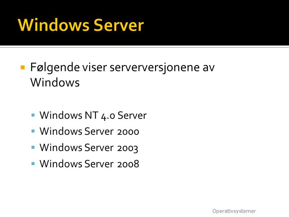 Windows Server Følgende viser serverversjonene av Windows