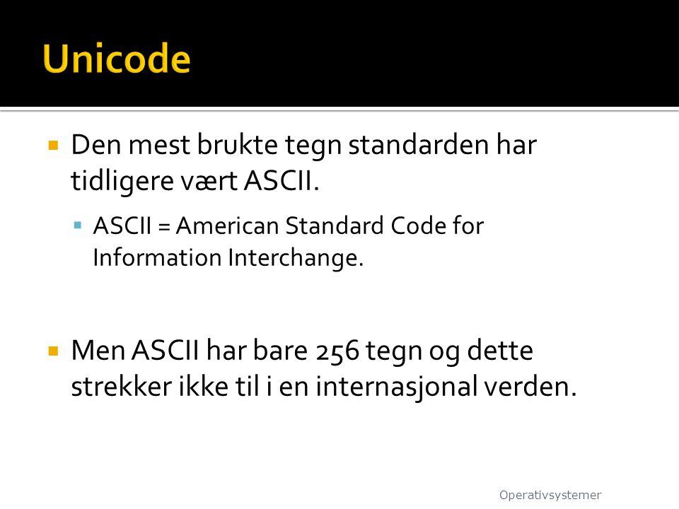 Unicode Den mest brukte tegn standarden har tidligere vært ASCII.