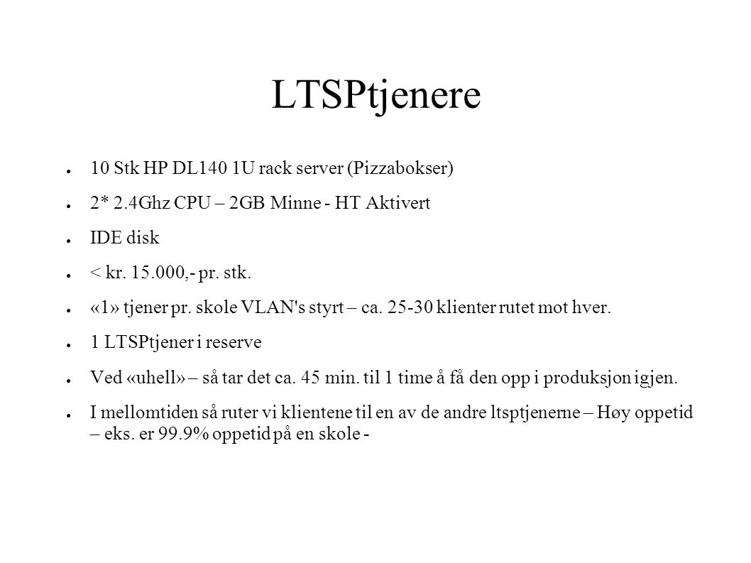 LTSPtjenere 10 Stk HP DL140 1U rack server (Pizzabokser)
