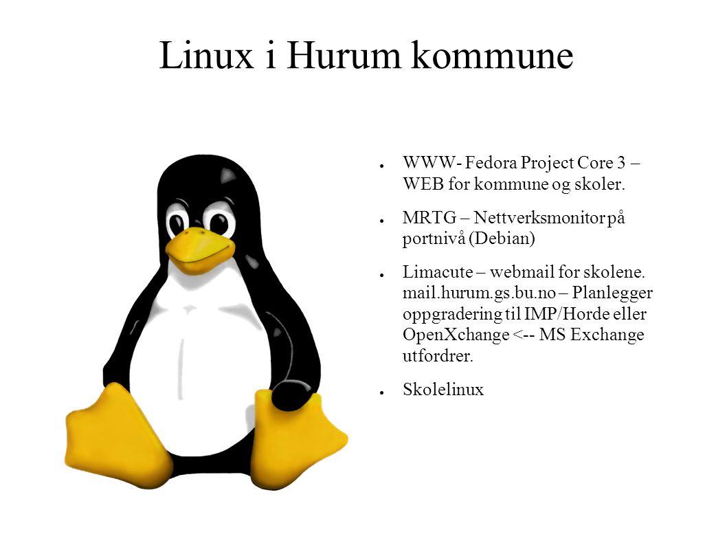 Linux i Hurum kommune WWW- Fedora Project Core 3 – WEB for kommune og skoler. MRTG – Nettverksmonitor på portnivå (Debian)