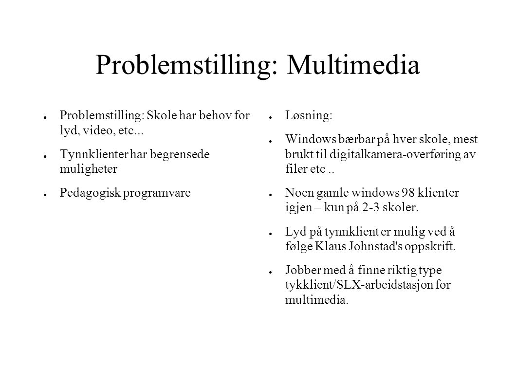 Problemstilling: Multimedia