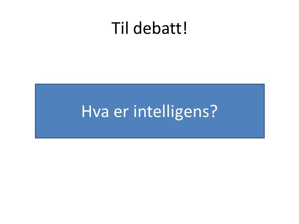 Til debatt! Hva er intelligens