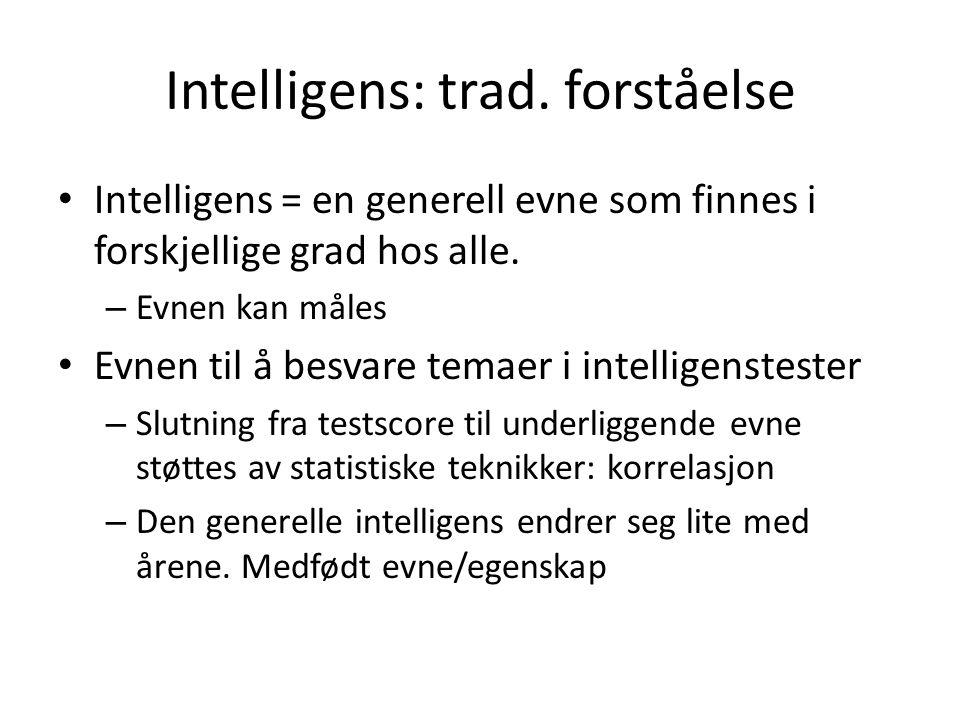 Intelligens: trad. forståelse
