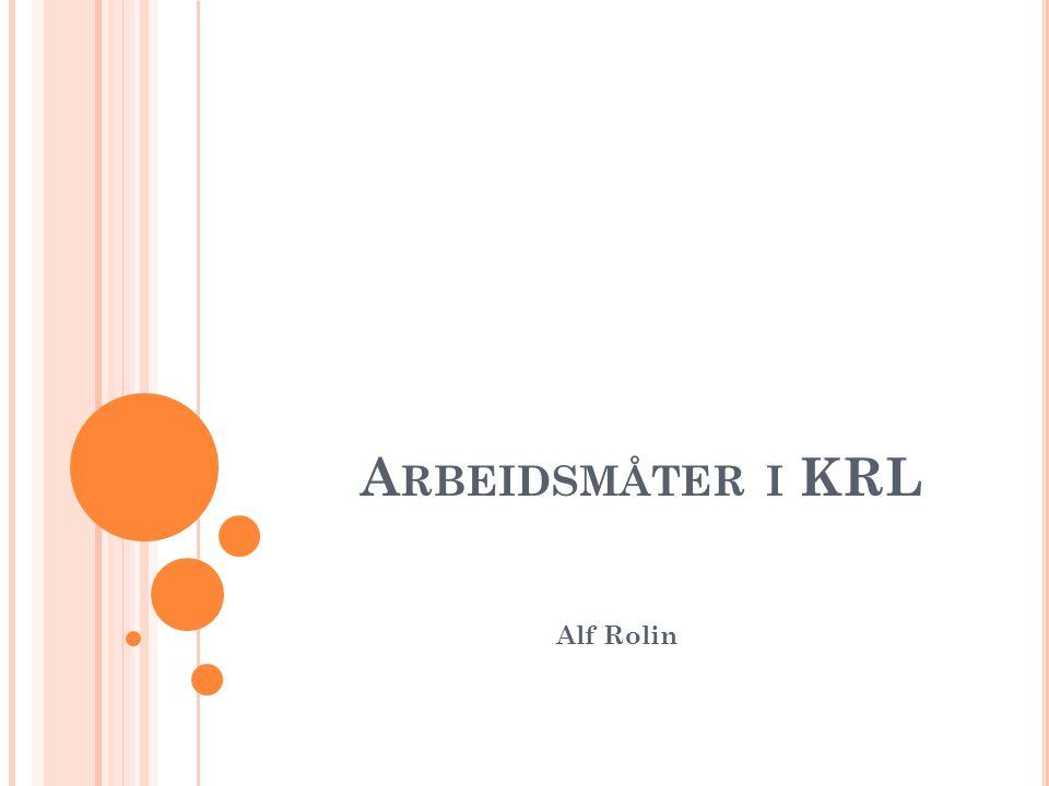 Arbeidsmåter i KRL Alf Rolin