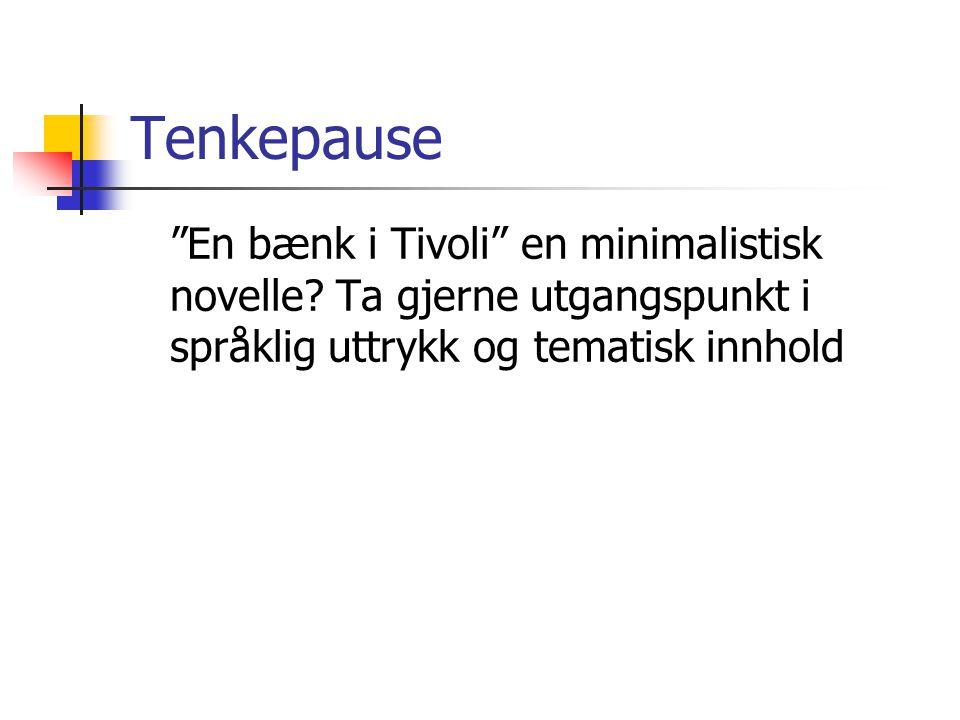 Tenkepause En bænk i Tivoli en minimalistisk novelle.