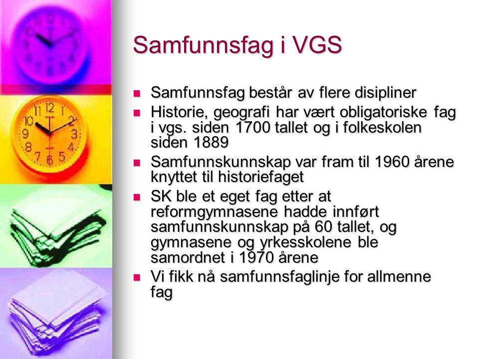 Samfunnsfag i VGS Samfunnsfag består av flere disipliner