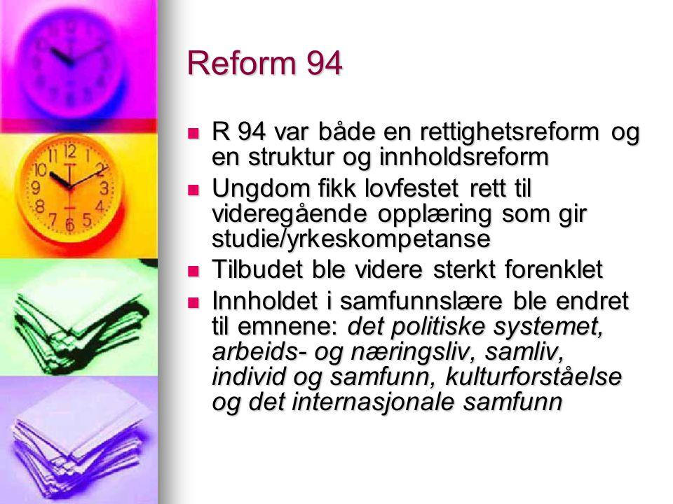 Reform 94 R 94 var både en rettighetsreform og en struktur og innholdsreform.