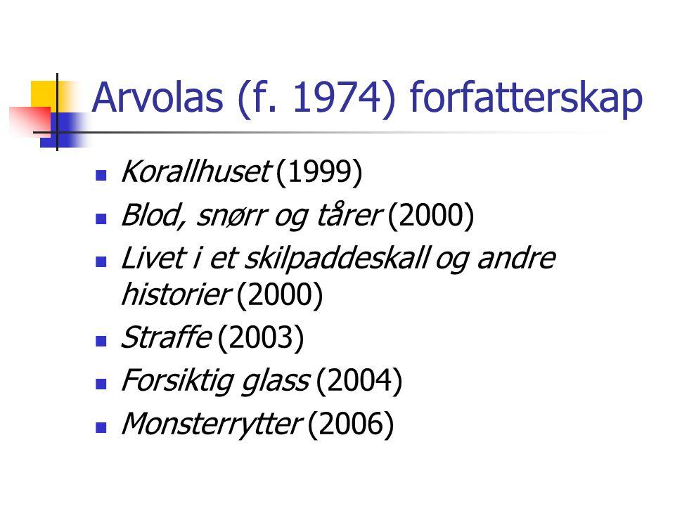 Arvolas (f. 1974) forfatterskap
