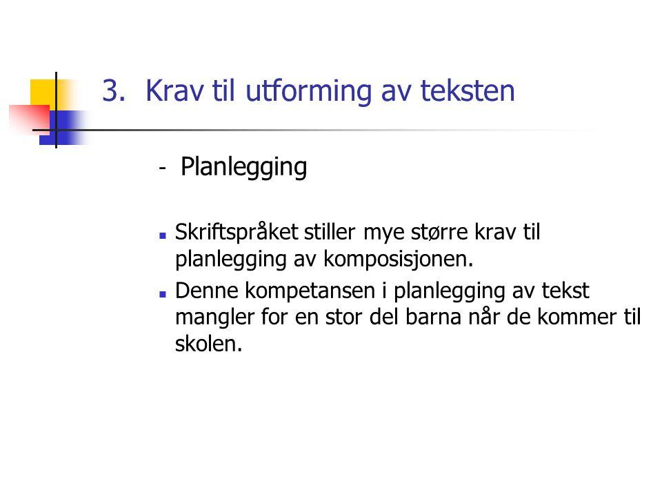 3. Krav til utforming av teksten