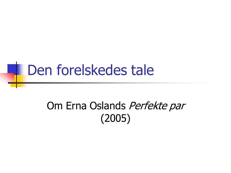 Om Erna Oslands Perfekte par (2005)