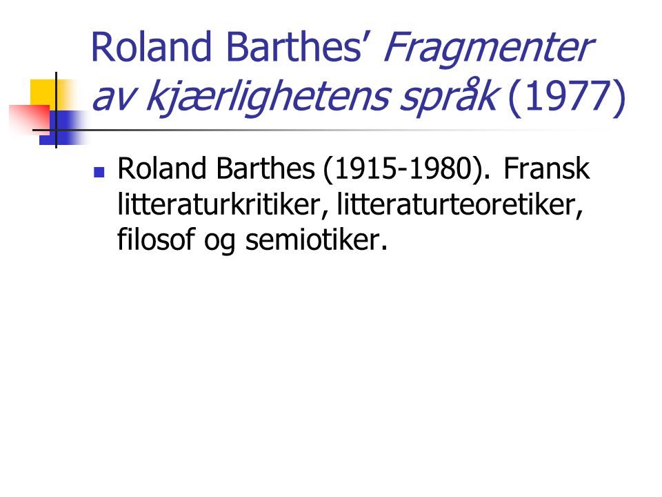 Roland Barthes' Fragmenter av kjærlighetens språk (1977)