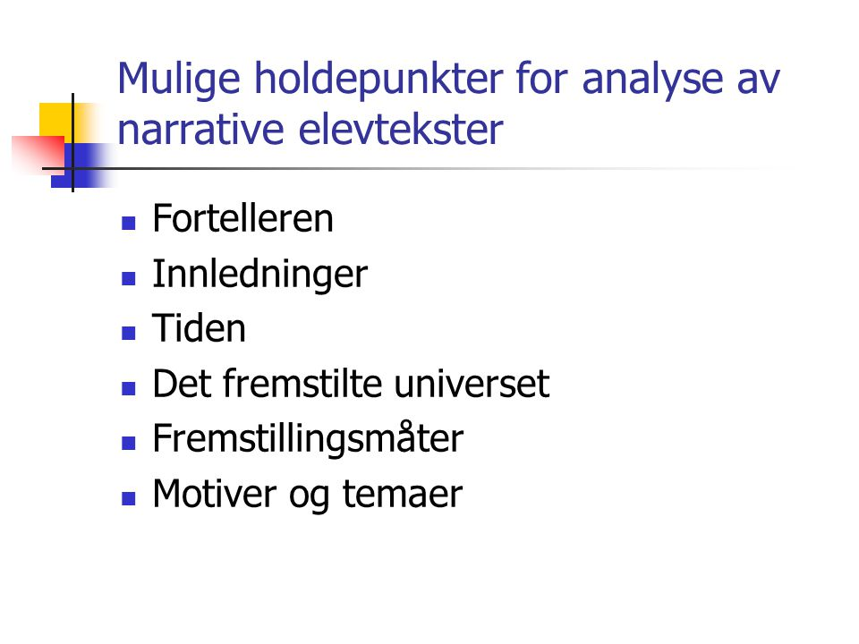 Mulige holdepunkter for analyse av narrative elevtekster