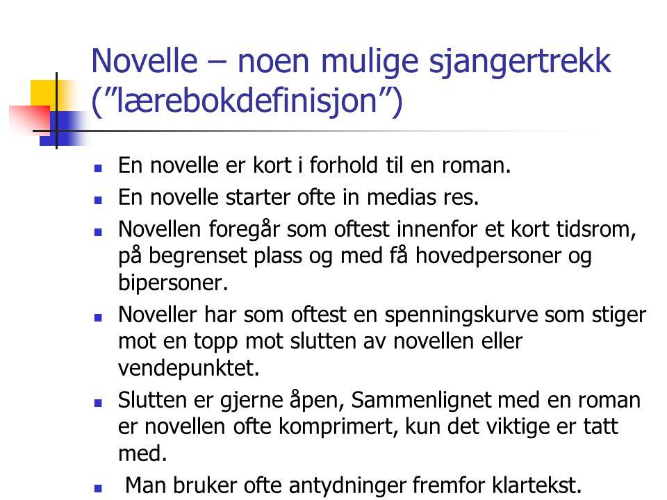 Novelle – noen mulige sjangertrekk ( lærebokdefinisjon )