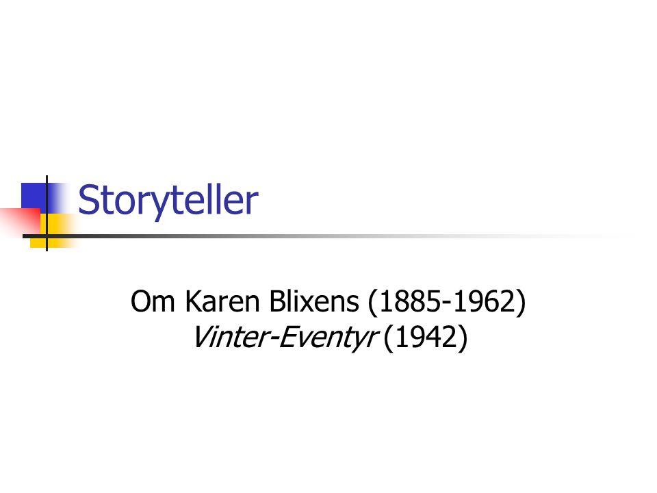 Om Karen Blixens (1885-1962) Vinter-Eventyr (1942)