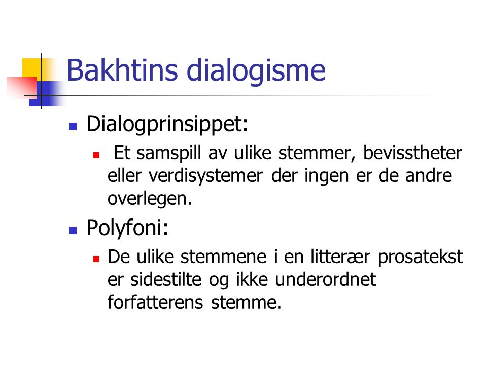 Bakhtins dialogisme Dialogprinsippet: Polyfoni: