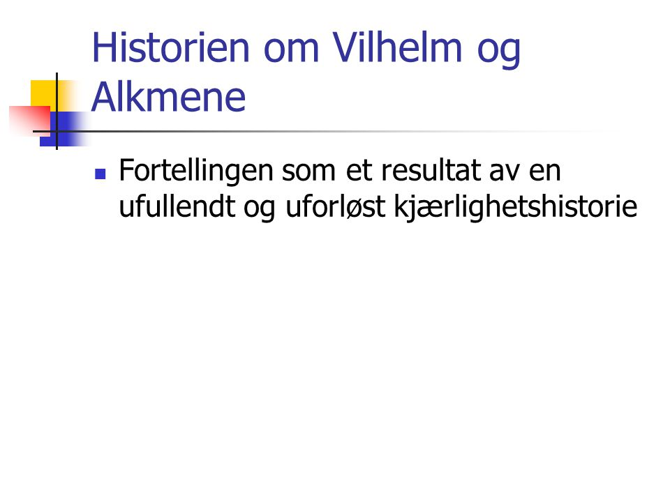 Historien om Vilhelm og Alkmene