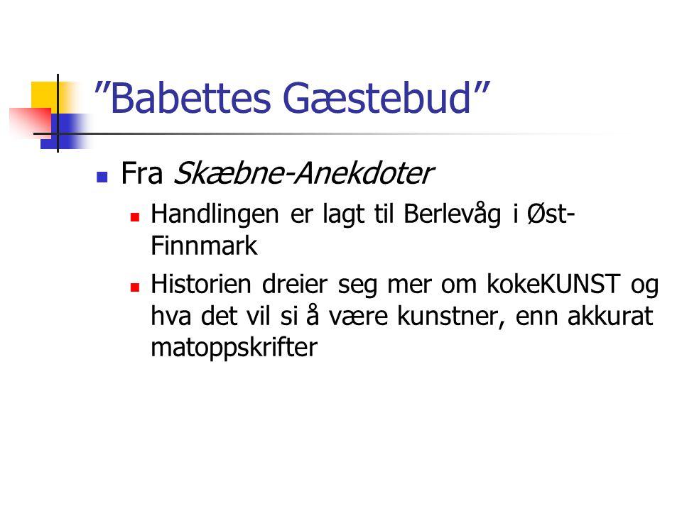 Babettes Gæstebud Fra Skæbne-Anekdoter