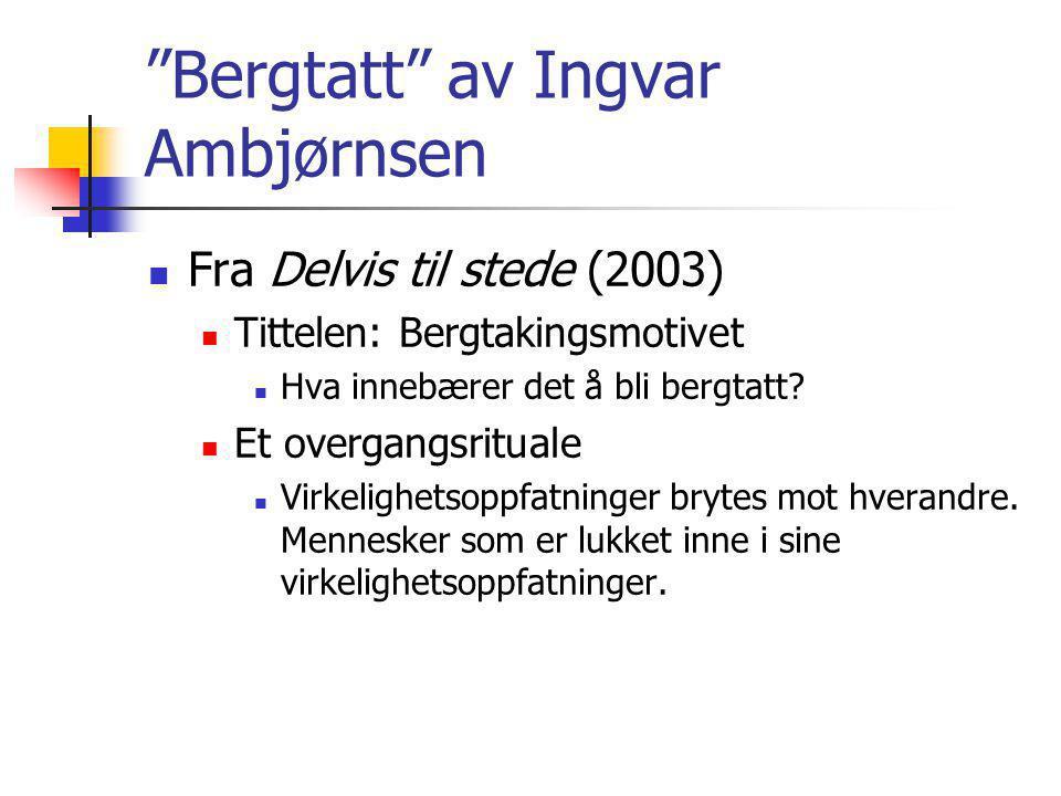 Bergtatt av Ingvar Ambjørnsen