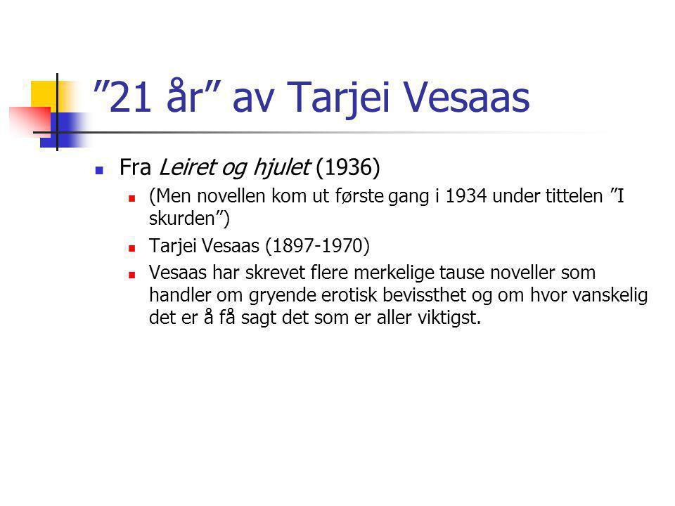 21 år av Tarjei Vesaas Fra Leiret og hjulet (1936)