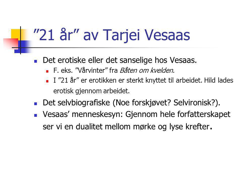 21 år av Tarjei Vesaas Det erotiske eller det sanselige hos Vesaas.