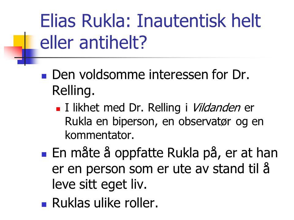 Elias Rukla: Inautentisk helt eller antihelt