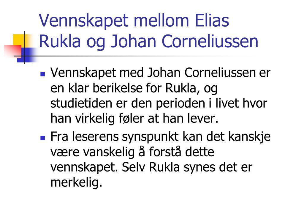 Vennskapet mellom Elias Rukla og Johan Corneliussen
