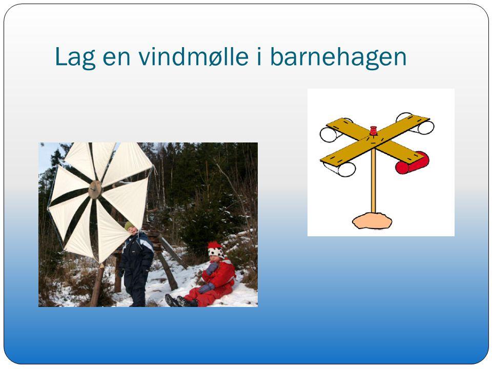 Lag en vindmølle i barnehagen