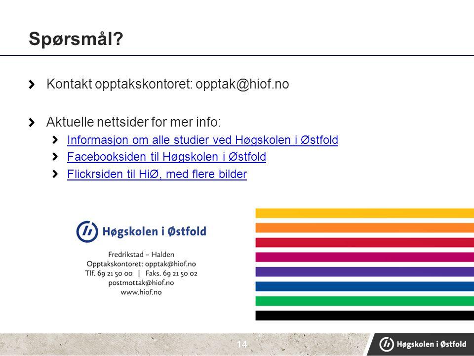 Spørsmål Kontakt opptakskontoret: opptak@hiof.no