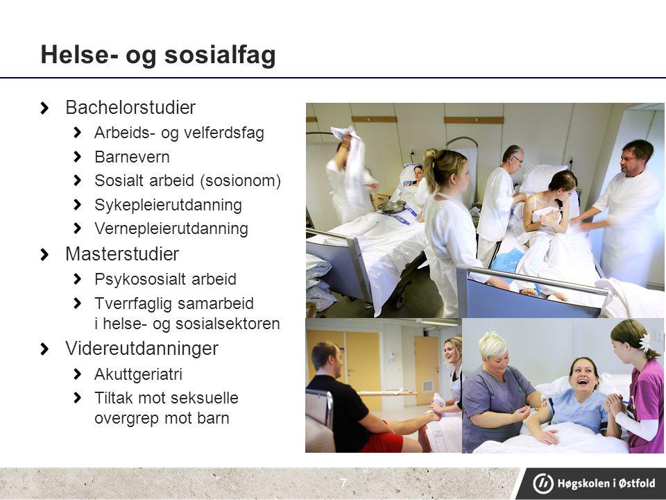 Helse- og sosialfag Bachelorstudier Masterstudier Videreutdanninger