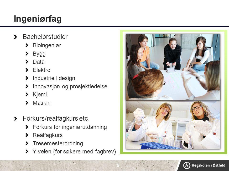 Ingeniørfag Bachelorstudier Forkurs/realfagkurs etc. Bioingeniør Bygg