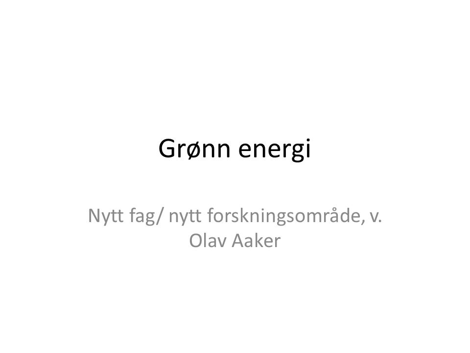 Nytt fag/ nytt forskningsområde, v. Olav Aaker