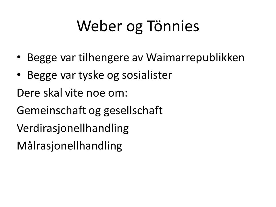 Weber og Tönnies Begge var tilhengere av Waimarrepublikken